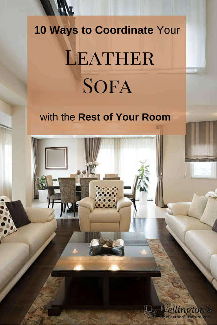 High quality sofas and chairs - 10 Ways To Coordinate Your High Quality Leather Sofa With The Rest Of Your Room