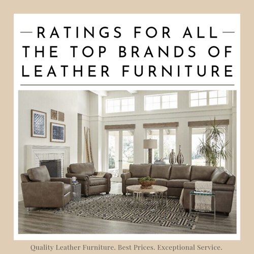 All-the-top-brands-blog Best Leather Furniture Manufacturers & Brands: Quality Not  Quantity
