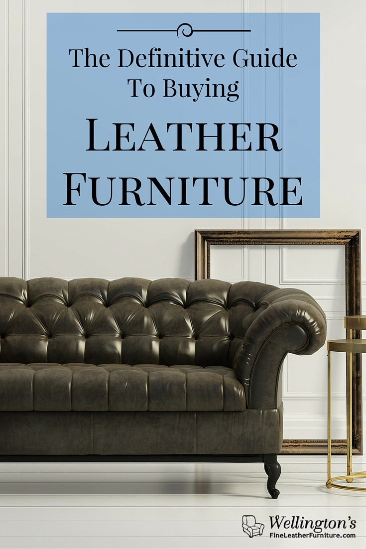 The 2020 Ultimate Guide To Buying Leather Furniture