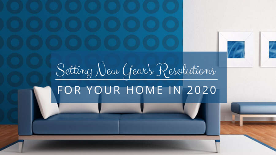 NEW-YEARS-RES-BLOG Setting New Year's Resolutions For Your Home in 2020