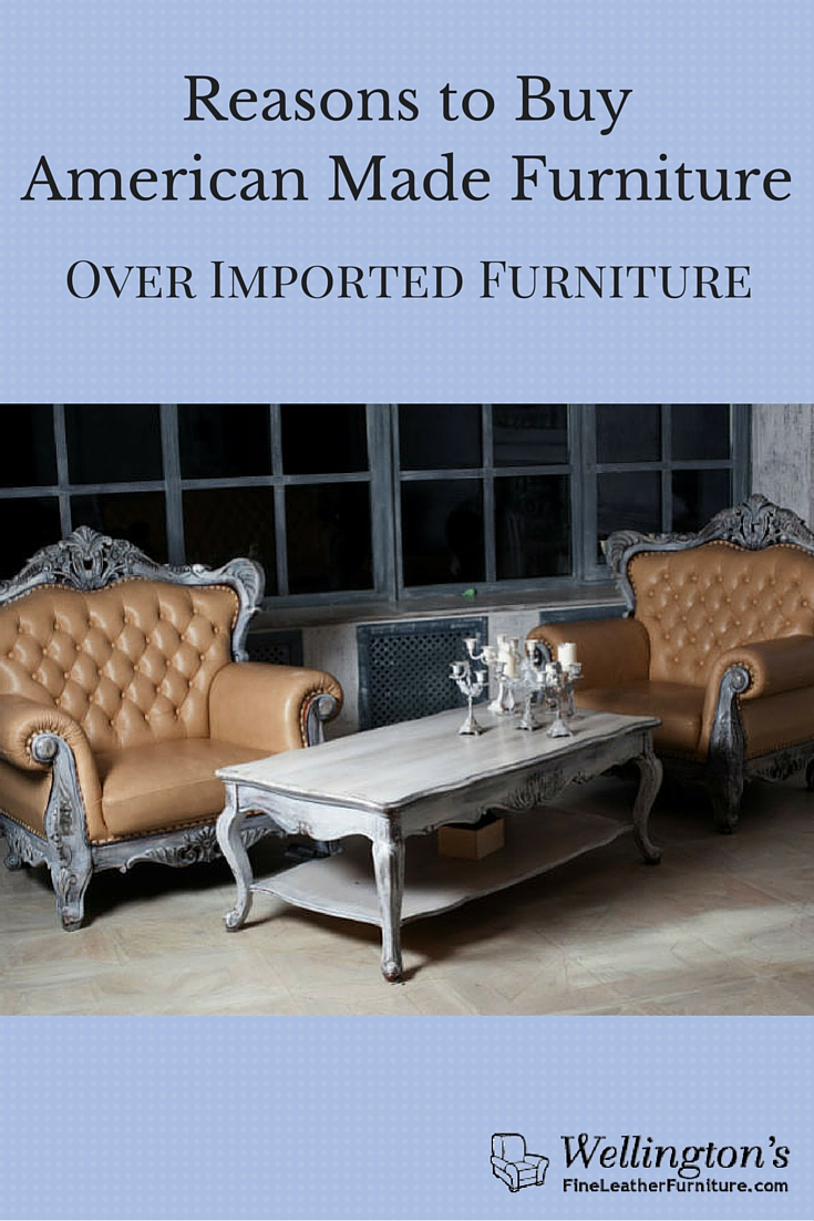 Should You Buy American Made Over Imported Furniture