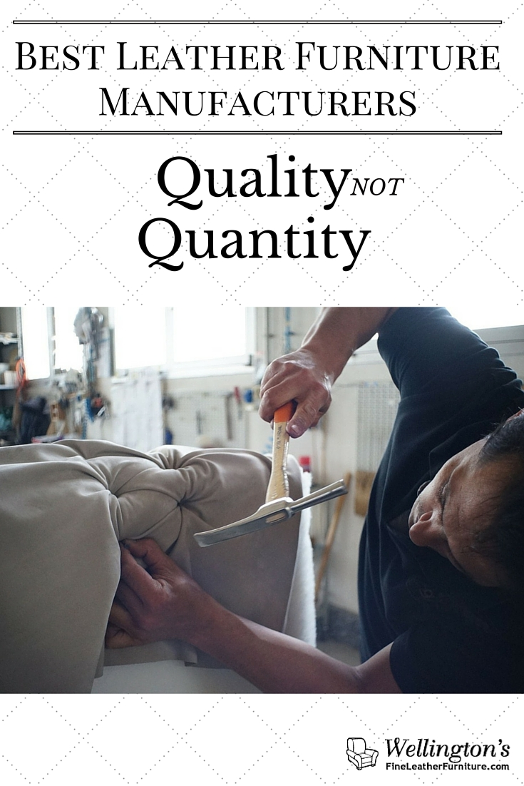 The Best Leather Furniture Manufacturers: Quality Not  Quantity