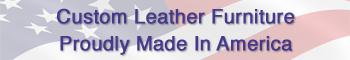 Custom Leather Furniture Proudly Made In America